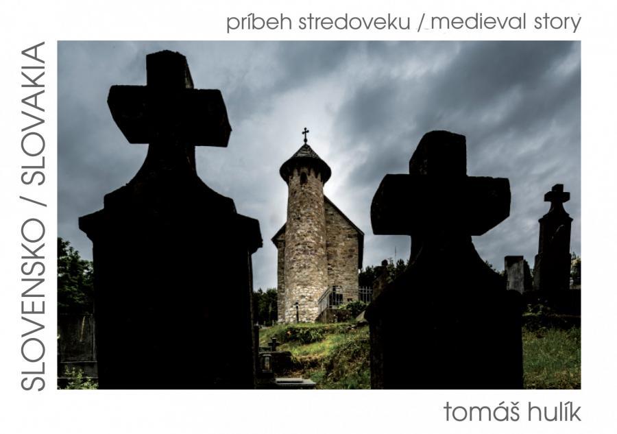 Tomáš Hulik - Slovensko príbeh stredoveku