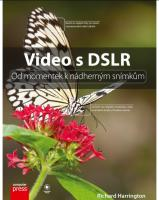 Computer Press Video s DSLR: Od momentek k nádherným snímkům
